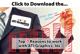 Top 3 Reasons To Work With ATI Graphics, Inc.